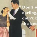 La pubblicità della birra Schlitz ironizzava sull'incapacità di cucinare di certe donne.