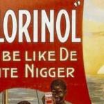 Questa pubblicità del Chlorinol fa riferimento alla diversità del colore della pelle in termini oggi inaccettabili.