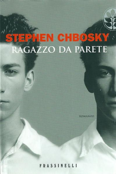 Stephen Chbosky - Ragazzo da parete