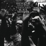 9. D'Angelo and the Vanguard - Black Messiah