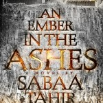 4. An Ember in the Ashes, Sabaa Tahir