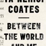 2. Between the World and Me, Ta-Nehisi Coates