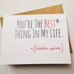 Sei la cosa migliore della mia vita (a parte il vino)